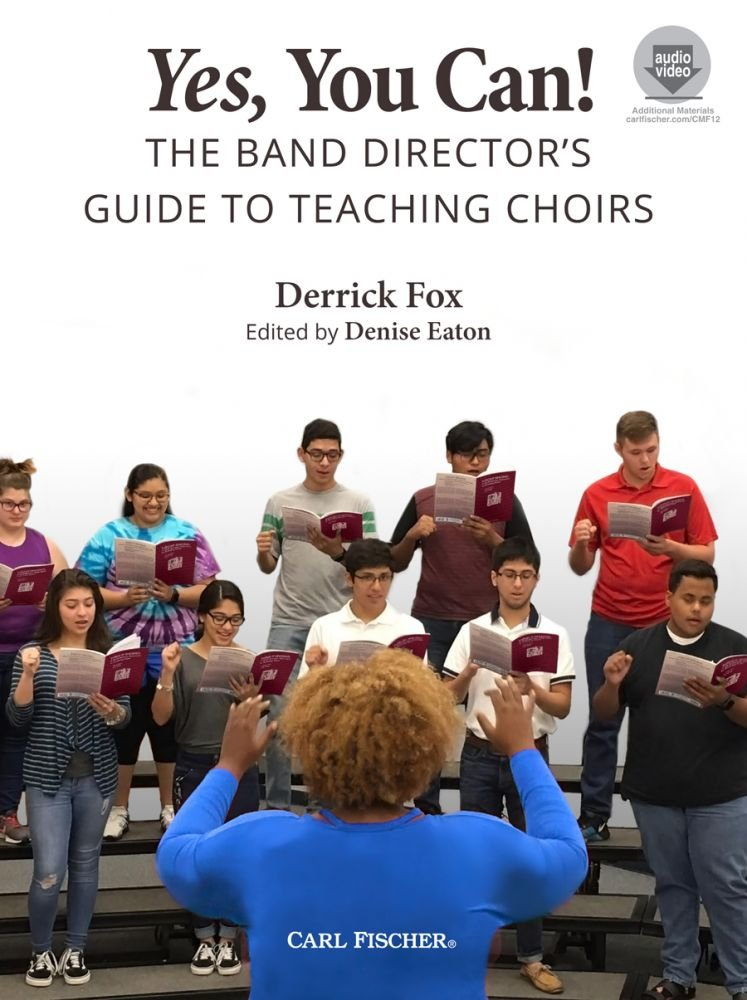 Yes, You Can! | The Band Director's Guide to Teaching Choirs