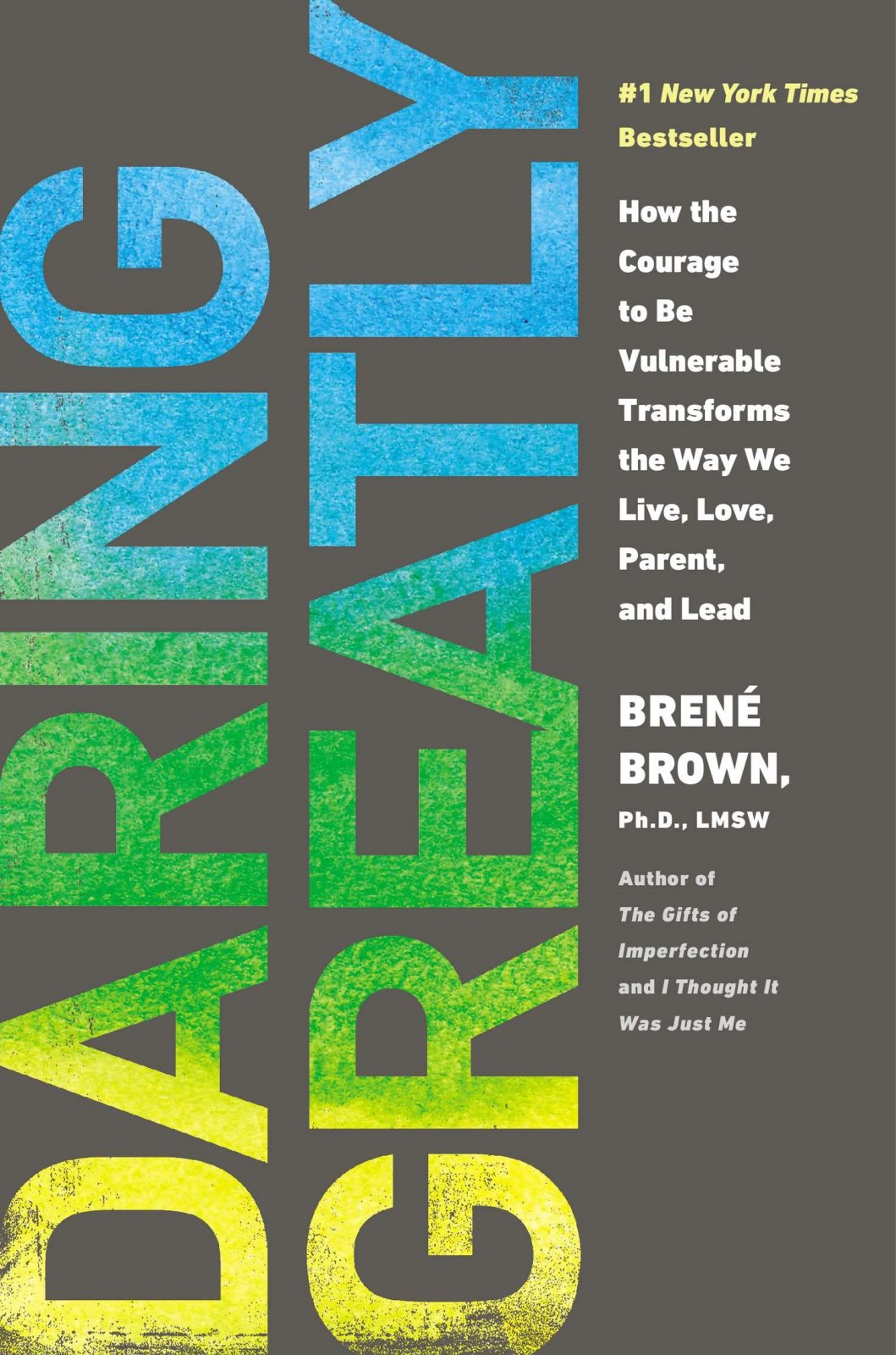 Daring Greatly : How the Courage to Be Vulnerable Transforms the Way We Live, Love, Parent, and Lead. | Brene Brown