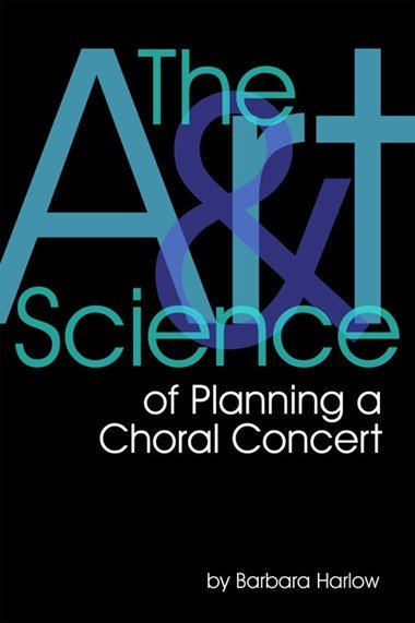 Art and Science of Planning a Choral Concert, The | Barbara Harlow