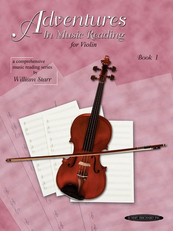 Adventures in Music Reading for Violin, by William Starr