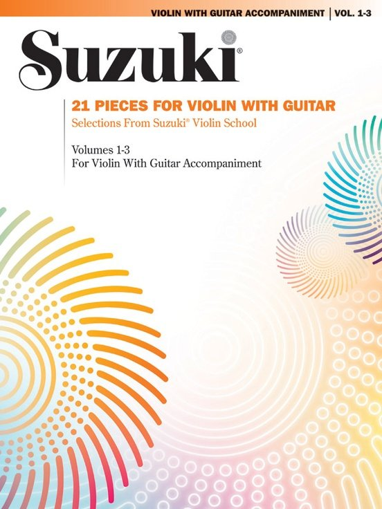 21 Pieces for Violin with Guitar, Selections from Suzuki Violin School:  Volumes 1-3