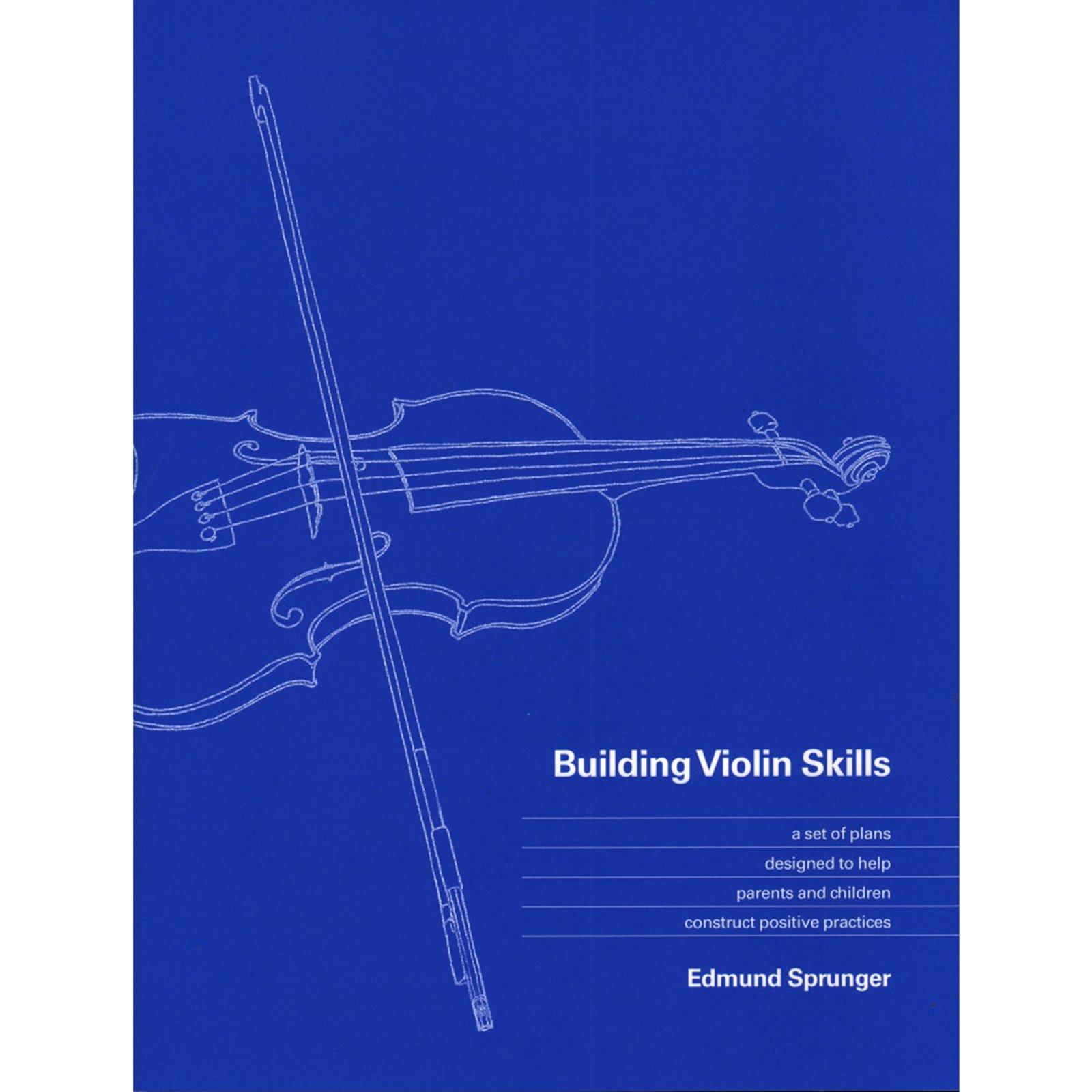 Building Violin Skills, by Edmund Sprunger