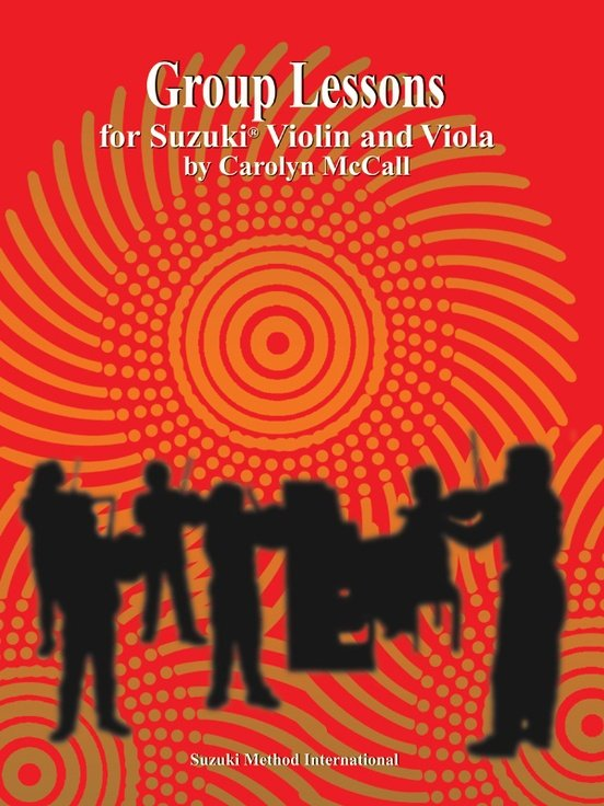 Group Lessons for Suzuki Violin and Viola, by Carolyn McCall