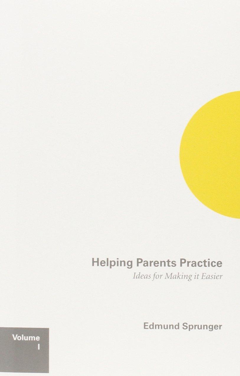 Helping Parents Practice, by Edmund Sprunger