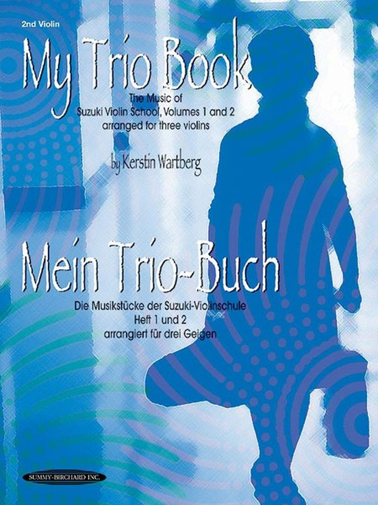My Trio Book, The Music of Suzuki Violin School, Volumes 1 and 2 arranged for three violins, by Kerstin Wartberg