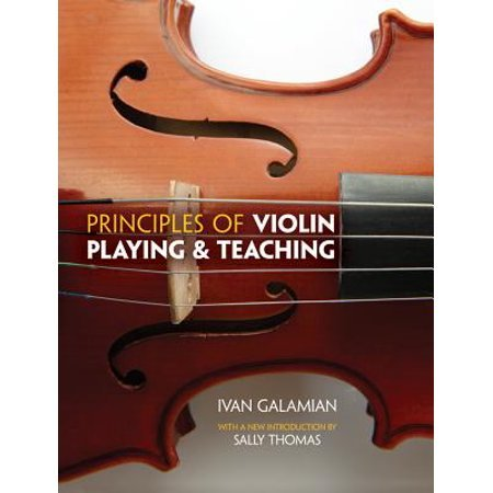 Principles of Violin Playing and Teaching, by Ivan Galamian