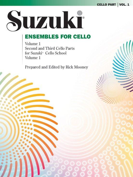 Suzuki Ensembles for Cello, Second and Third Cello Parts for Suzuki Cello School, by Rick Mooney