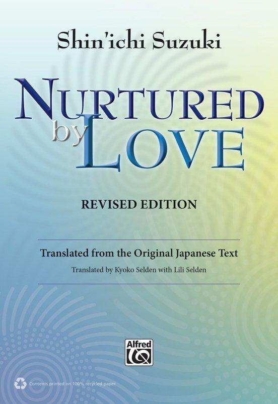 Nurtured by Love, by Shin'ichi Suzuki