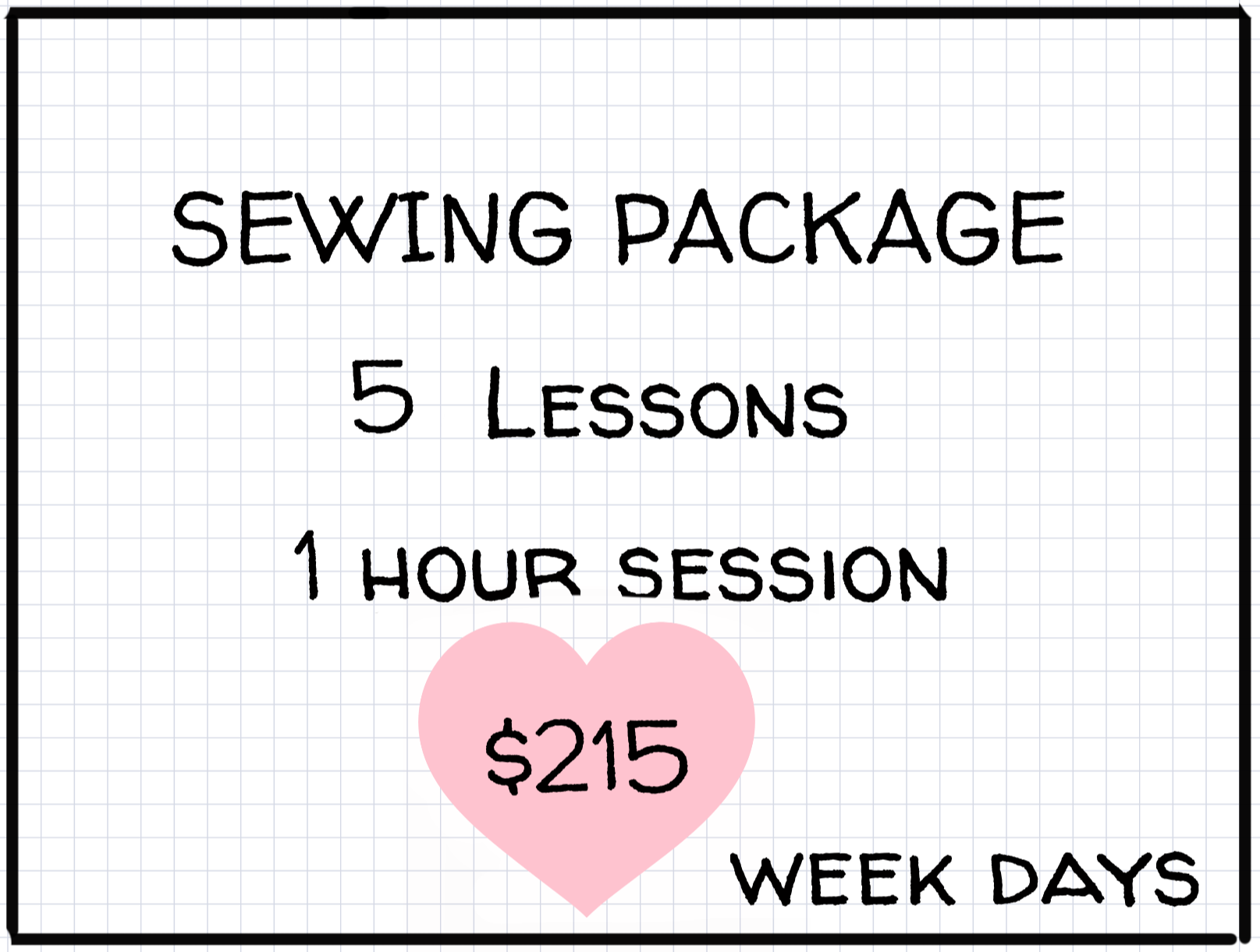1 Hour Private Lesson Week days : Package of 5 -