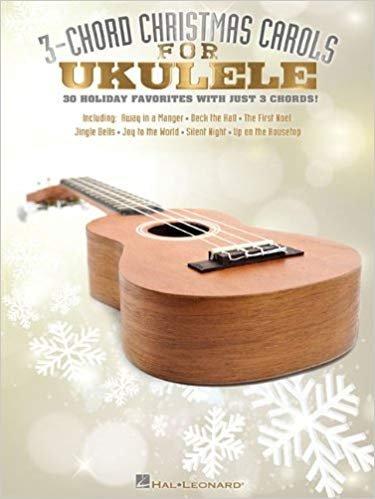 3-Chord Christmas Carols for Ukulele