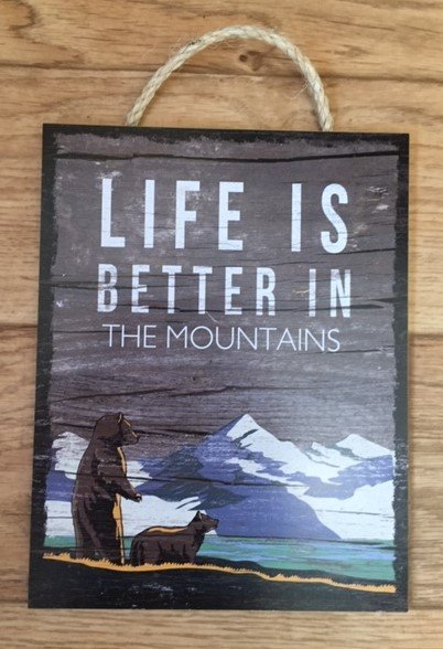 Life Better Mountains Plaque