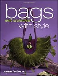Bags and Accessories with Style by Stephanie Kimura
