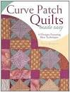 Curved Patch Quilts made easy - book