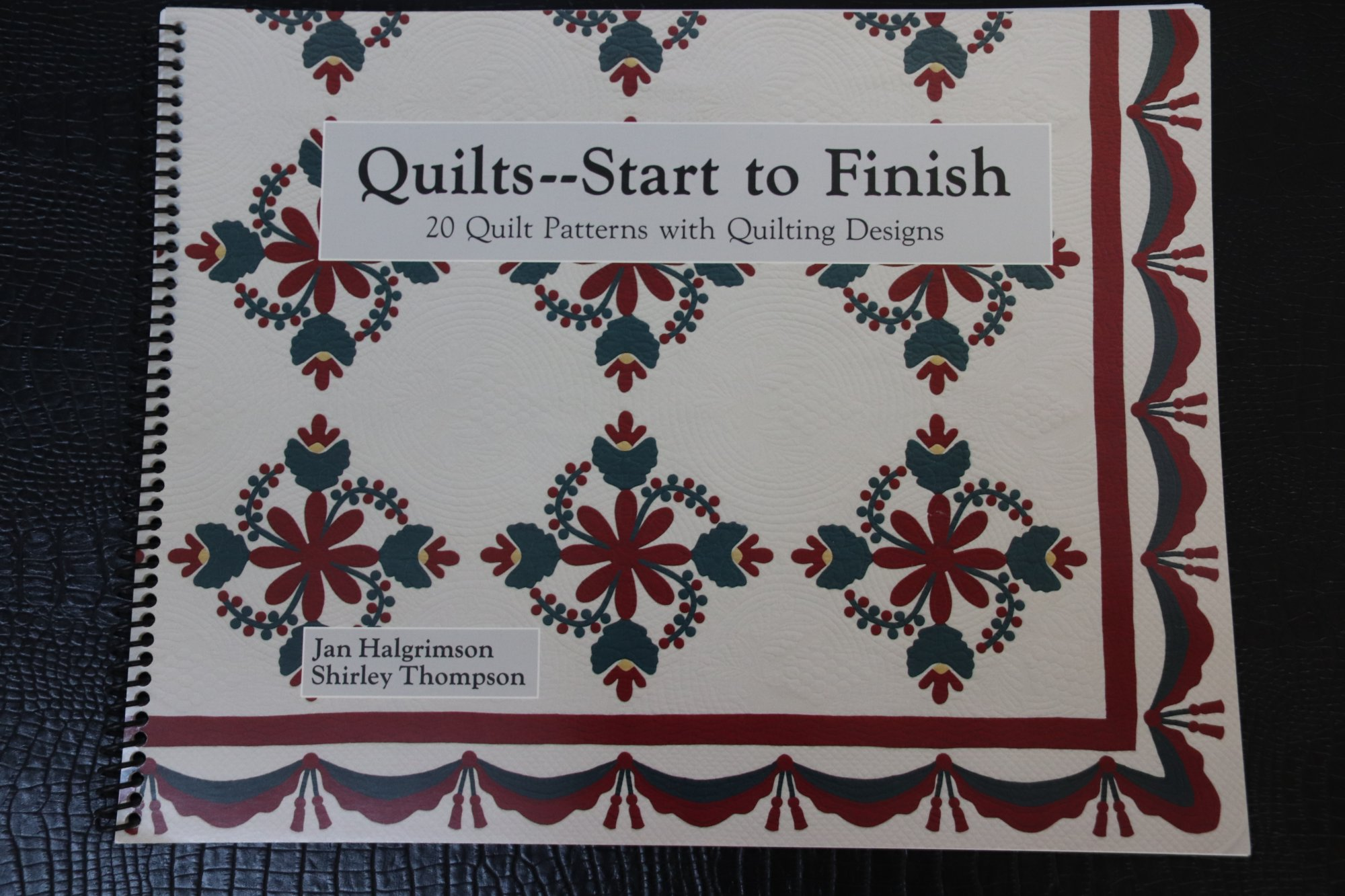 Quilts--Start to Finish  Jan Halgrimson/Shirley Thompson