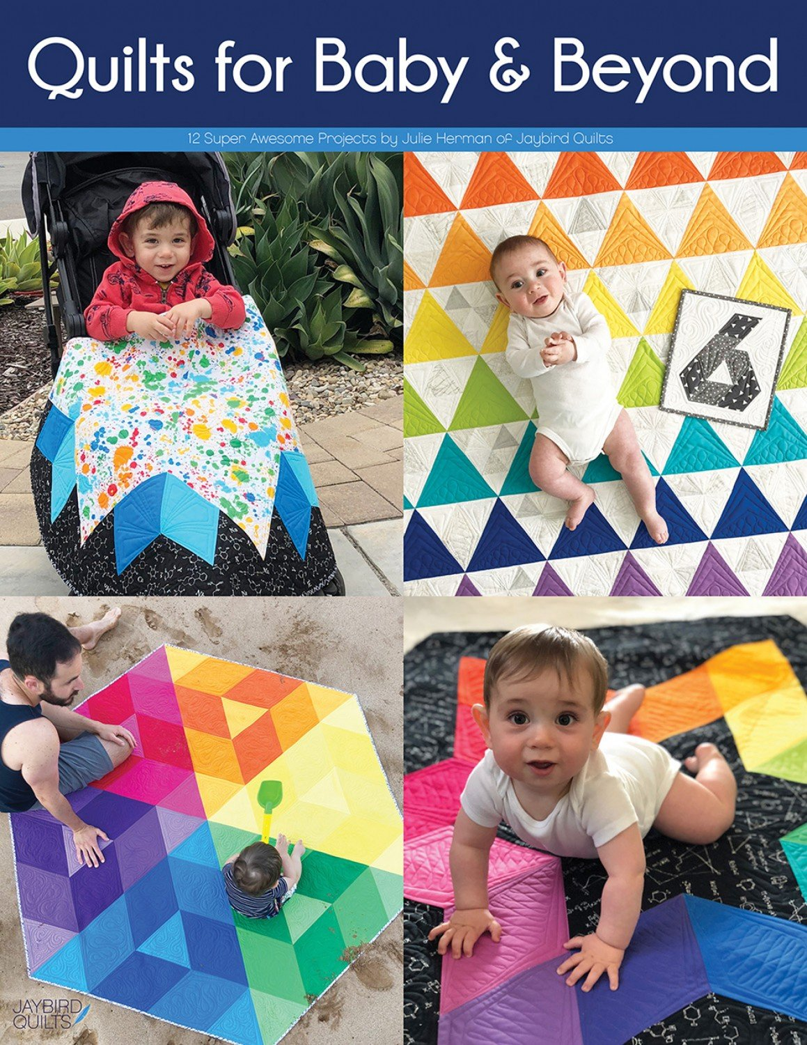 Quilts For Baby & Beyond Projects