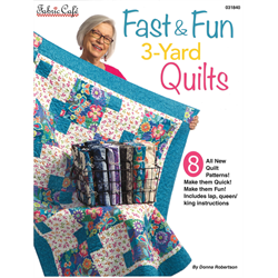 Fast and Fun 3 - Yard Quilts by Donna Robertson