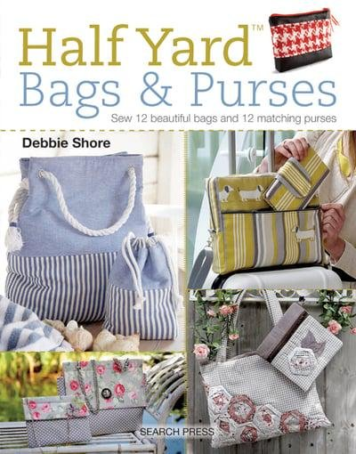 Half Yard Bags & Purses by Debbie Shore