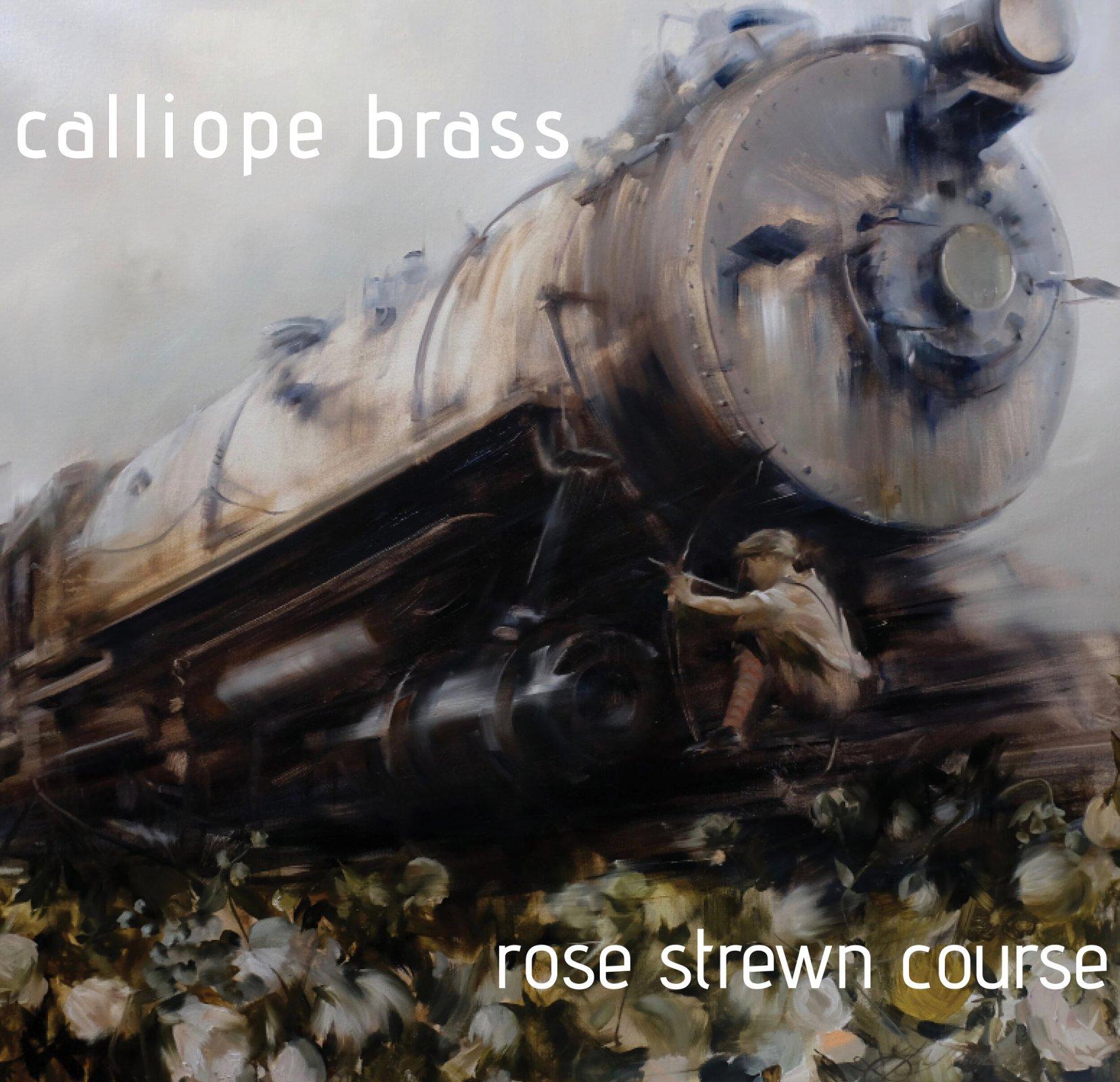 Calliope Brass - Rose Strewn Course