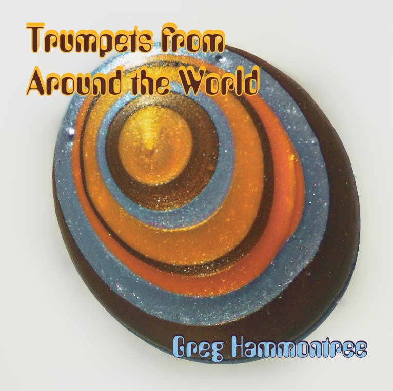 Greg Hammontree - Trumpets From Around the World