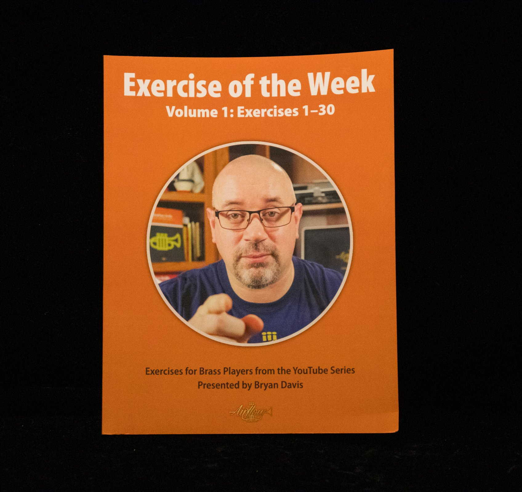 Exercise of the Week Volume 1: Exercises 1-30 by Bryan Davis