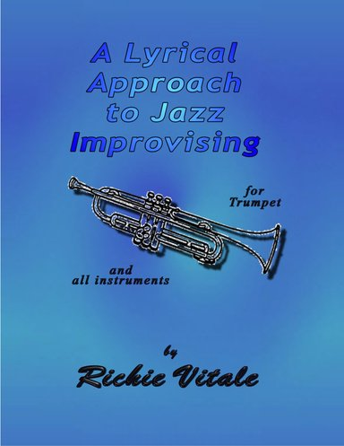 A Lyrical Approach to Jazz Improvising by Richie Vitale