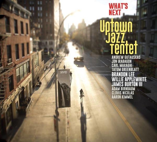 Uptown Jazz Tentet - What's Next