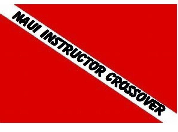 NAUI Instructor Crossover