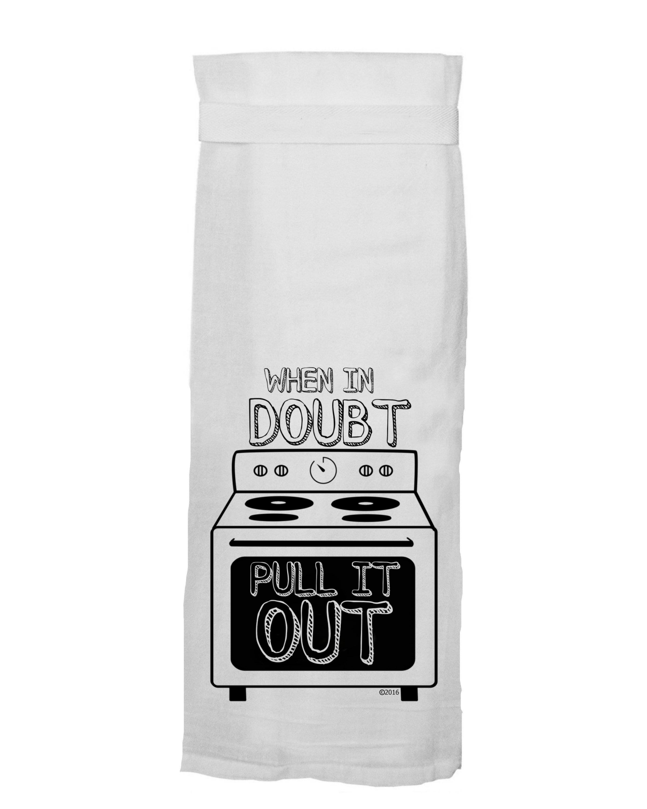 Flour Sack Towel - When In Doubt