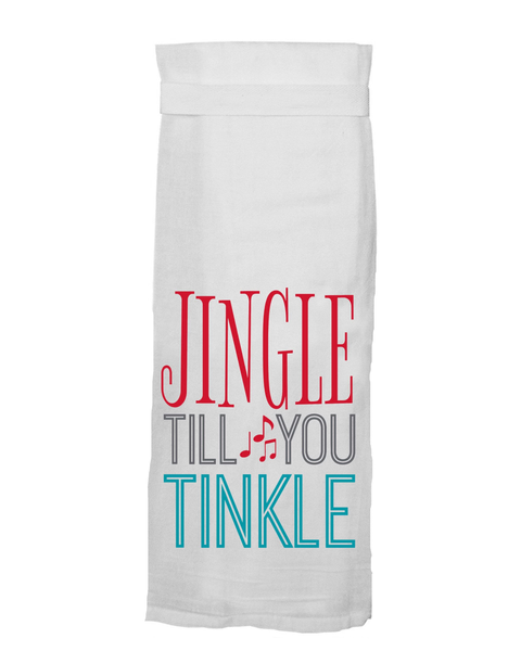 Flour Sack Towel - Jingle Till you Tinkle