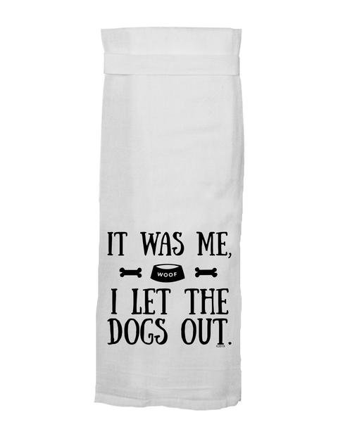 Flour Sack Towel - I Let The Dogs Out