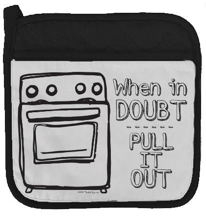 Pot Holder - When In Doubt