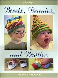 Berets, Beanies, and Booties
