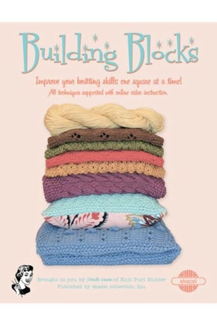 Building Blocks Improve Your Knitting One Block at a Time