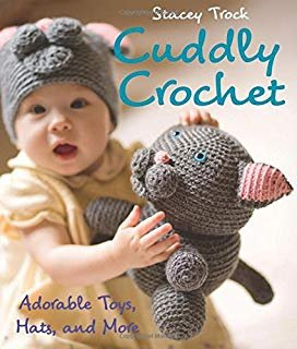Cuddly Crochet by Stacey Trock