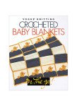 Vogue Knitting - Crocheted Baby Blankets