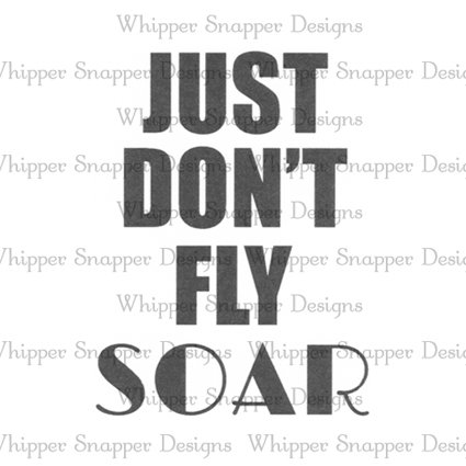 JUST DON'T FLY
