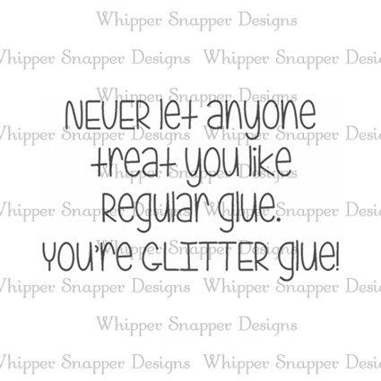 YOU'RE GLITTER GLUE
