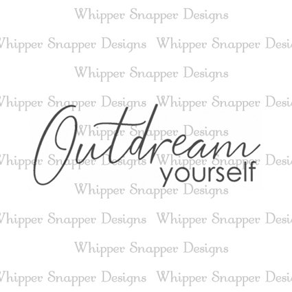 OUTDREAM YOURSELF