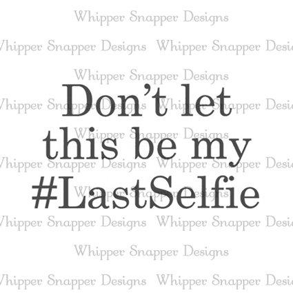 #LASTSELFIE