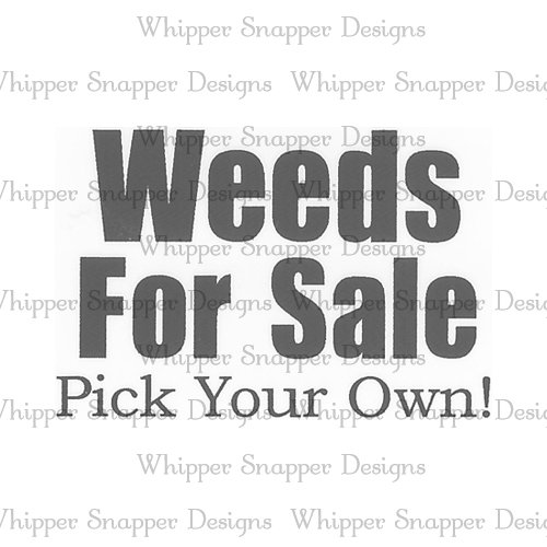 WEEDS FOR SALE