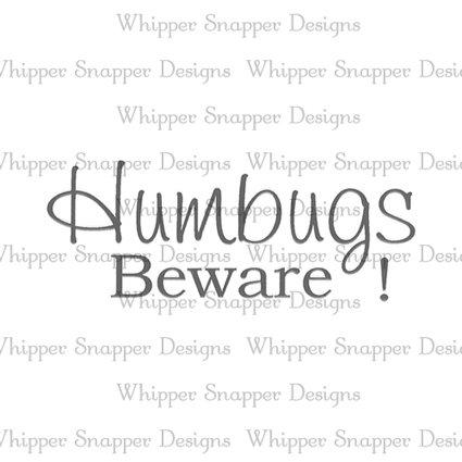 HUMBUGS BEWARE