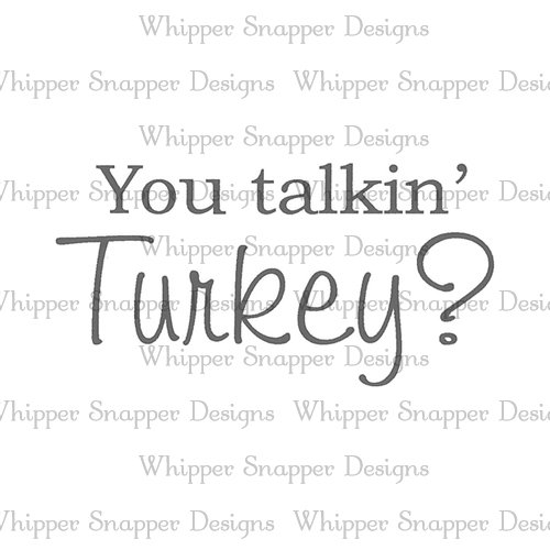YOU TALKIN' TURKEY
