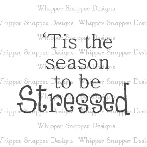 TO  BE STRESSED