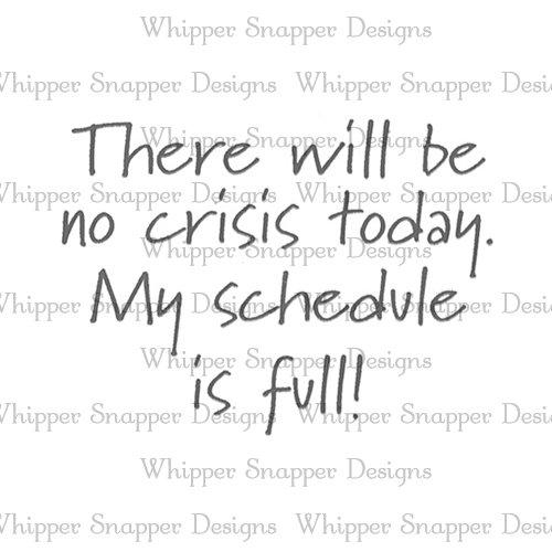 NO CRISIS TODAY