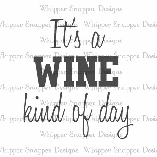 WINE KIND OF DAY