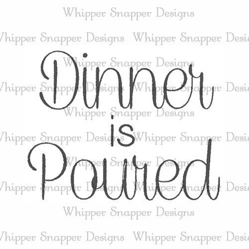 DINNER POURED