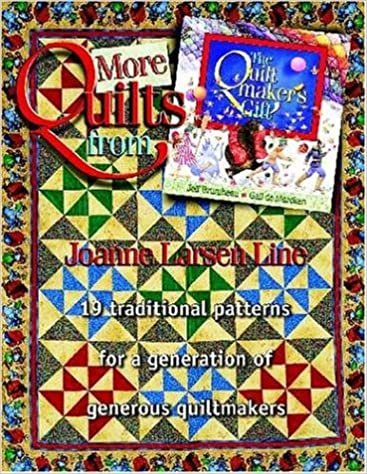 More Quilts from the Quiltmaker's Gift, Joanne Larsen Line