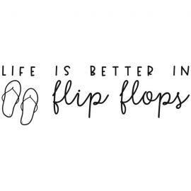 Verses Rubber Stamp -  Life is better in Flip Flops