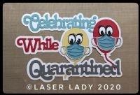 Laser Lady Celebrating While Quarantined - Laser Title