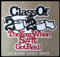 Laser Lady Class of 2020 The Year When... Laser Title